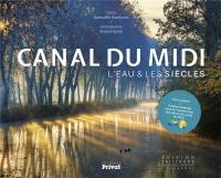 Canal du Midi : L'eau & les siècles