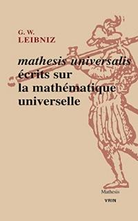 Mathesis universalis : Ecrits sur la mathématique universelle