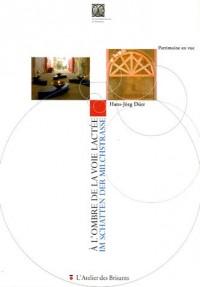 A l'ombre de la voie lactée : Im Schatten der Milchstrasse : Edition français-allemand
