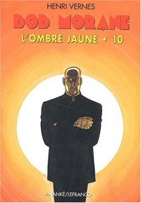 L'Ombre Jaune Tome 10 : L'Ombre Jaune et l'héritage du Tigre. Le Soleil de l'Ombre Jaune. L'Ombre Jaune s'en va-t-en guerre