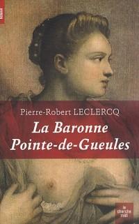 La baronne Pointe-de-Gueules