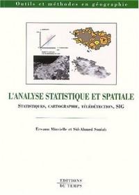 L'analyse statistique et spatiale : Statistiques, cartographie, télédétection, SIG