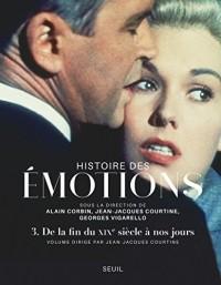 Histoire des emotions volume 3 le siecle des emotions (1890-2013)