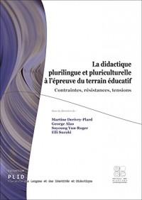 La didactique plurilingue et pluriculturelle à l épreuve du terrain éducatif