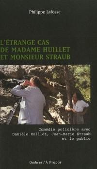 L'étrange cas de Madame Huillet de Monsieur Straub