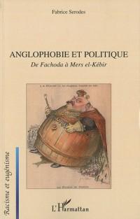Anglophobie et politique : De Fachoda à Mers el-Kébir