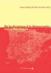 De La Dictature A La Democratie: Voies Iberiques