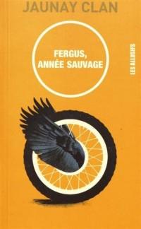 Fergus, année sauvage