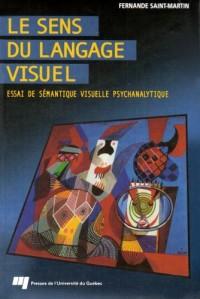 Le sens du langage visuel : Essai de sémantique visuelle psychanalytique