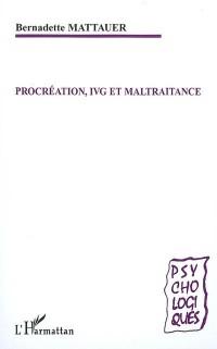 Procréation, IVG et maltraitance