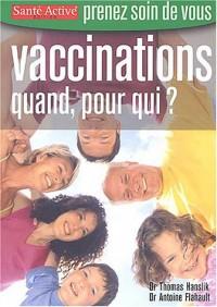Vaccinations : Quand, pour qui ?