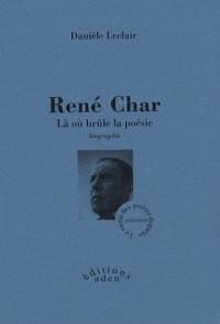 René Char : Là où brûle la poésie