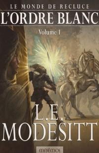 Le monde de Recluse, Tome 1 : L'ordre blanc