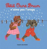 Petit Ours Brun n'aime pas l'orage