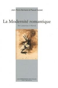 La Modernité romantique : De Lamartine à Nerval