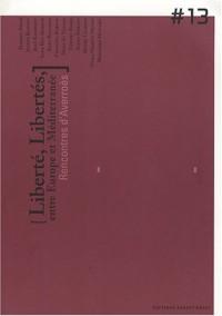 Rencontres d'Averroès, Tome 13 : Liberté, libertés, entre Europe et Méditerranée