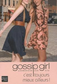 Gossip Girl, Tome 15 : C'est toujours mieux ailleurs!