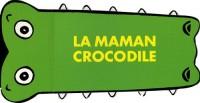 La maman crocodile