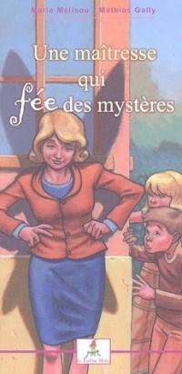 La maîtresse qui fée des mystères