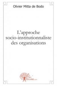 L'approche socio-institutionnaliste des organisations
