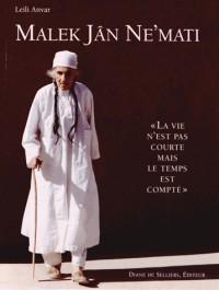 Malek Jân Ne'mati : La vie n'est pas courte mais le temps est compté