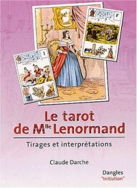 Le tarot de Mlle Lenormand : Tirages et interprétations