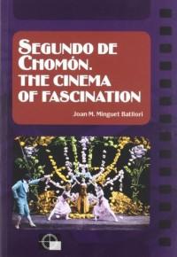 Segundo de Chomón. The cinema of fascination
