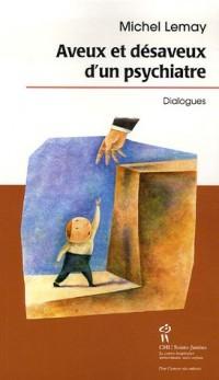 Aveux et désaveux d'un psychiatre : Dialogues