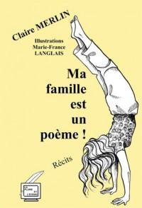 Ma Famille Est un Poème! - Recits Poétiques