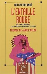 L'Entaille rouge: Des terres indiennes à la démocratie américaine, 1776-1996