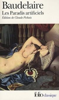 Les Paradis artificiels : Précédé de La Pipe d'opium, Le Hachich, Le Club des Hachichins