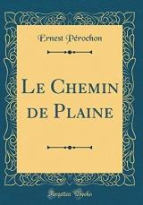 Le Chemin de Plaine (Classic Reprint)