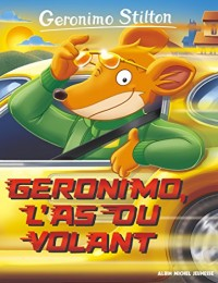 Geronimo Stilton, Tome 69 : Géronimo, l'as du volant
