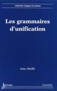 Les nouvelles syntaxes: grammaires d'unification et analyse du français