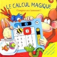 Le calcul magique : Compter en s'amusant !