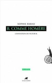 B comme Homère : L'invention de Victor B