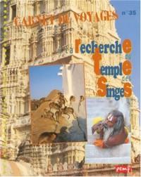 Carnet de voyages, N° 35 : A la recherche du temple des singes