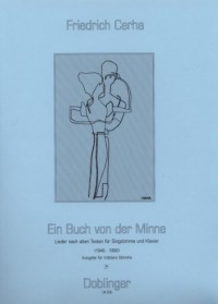 ?Ein Buch von der Minne? Songs after old lyrics for medium Voice and Piano by Friedrich Cerha