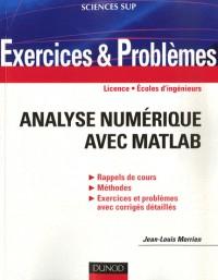 Analyse numérique avec Matlab : Indications, corrigés détaillés, méthodes