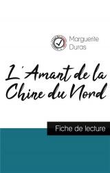 L'Amant de la Chine du Nord de Marguerite Duras (fiche de lecture et analyse complète de l'oeuvre)