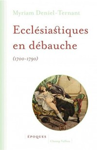 Ecclésiastiques en débauche : 1700-1790