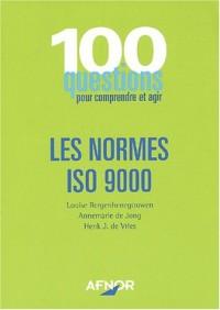 Les normes ISO 9000 : 100 questions pour comprendre et agir