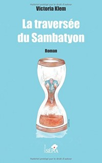 La traversée du Sambatyon: Roman