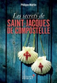 Les secrets de Saint-Jacques-de-Compostelle