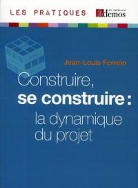Construire, Se Construire, la Dynamique du Projet