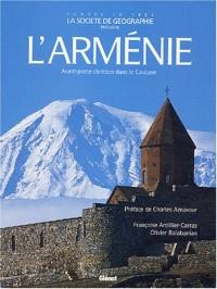 L'Arménie : Terre chrétienne au coeur du Caucase