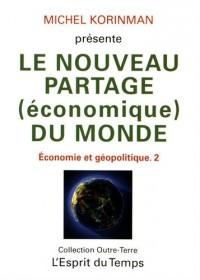 Le Nouveau Partage (Economique) du Monde