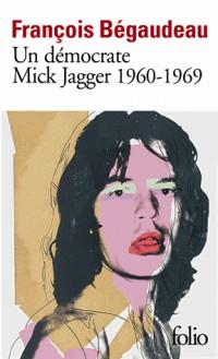Un démocrate:Mick Jagger 1960-1969