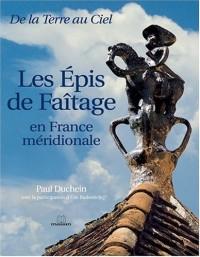 Les épis de faîtage en France méridionale