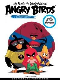 Nouvelles aventures Angry Bird : Tome 1, un nouveau départ